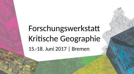Forschungswerkstatt Kritische Geographie 2017